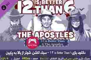 دانلود بازی ۱۲is Better Than 6 The Apostles - بازی اکشن - بازی مخفی کاری - بازی وسترن