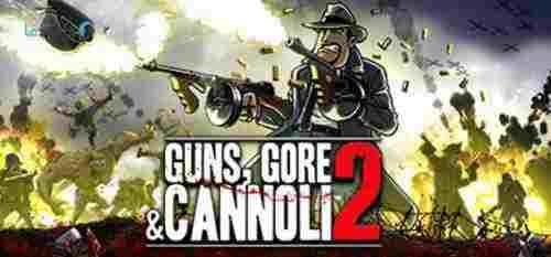 بازی Guns Gore and Cannoli 2 نسخه FitGirl , RELOADED -بازی Guns, Gore & Cannoli 2 - نسخه دوم بازیGuns, Gore & Cannoli