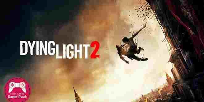 معرفی و دانلود بازی Dying Light 2 برای pc