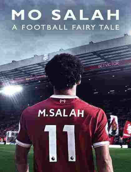 دانلود سینمایی Mo Salah: A Football Fairytale 2018 دوبله فارسی مستند مو صلاح: داستان ساحر فوتبال 2018