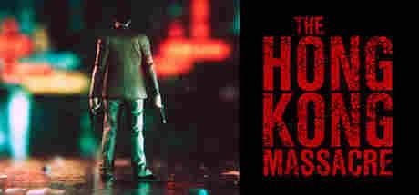 دانلود بازی The Hong Kong Massacre برای pc دانلود The Hong Kong Massacre دانلود قتل عام هنگ کنگ