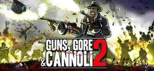 Guns Gore and Cannoli 2 pc cover - دانلود بازی Guns Gore and Cannoli 2 نسخه FitGirl , RELOADED قابلیت اجرای لوکال چندنفره